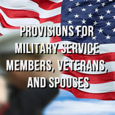 Provisions for Military Service Members, Veterans, and Spouses